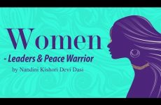 Women - Leaders and Peace Warrior by Nandini Kishori Devi Dasi