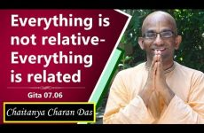 Everything is not relative - everything is related | Gita 07.06