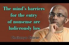 The mind's barriers for the entry of nonsense are ludicrously low | Gita 15.07