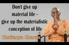 Don't give up material life - give up the materialistic conception of life | Gita 05.10