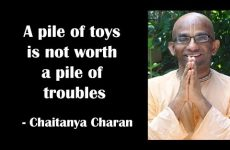 A pile of toys is not worth a pile of troubles | Gita 16.16