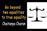 Go beyond two equalities to true equality | Gita 05.18