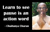 Learn to see pause is an action word | Gita 14.11 | Gita Daily