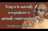 Trying to be materially over-productive is spiritually counter-productive