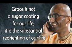 Grace is not a sugar coating for our life; it is the substantial reorienting of our life