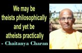 We may be theists philosophically and yet be atheists practically Gita 01 04