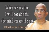 When we resolve I will not do this the mind erases the not | Gita 02.60