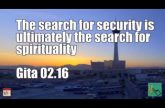 The search for security is ultimately the search for spirituality Gita 02 16